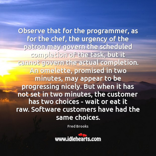 Observe that for the programmer, as for the chef, the urgency of Image