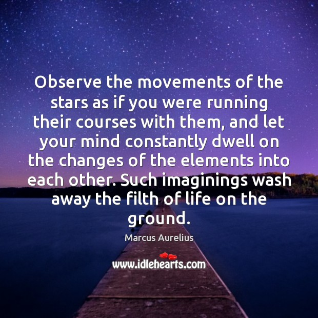 Observe the movements of the stars as if you were running their Image