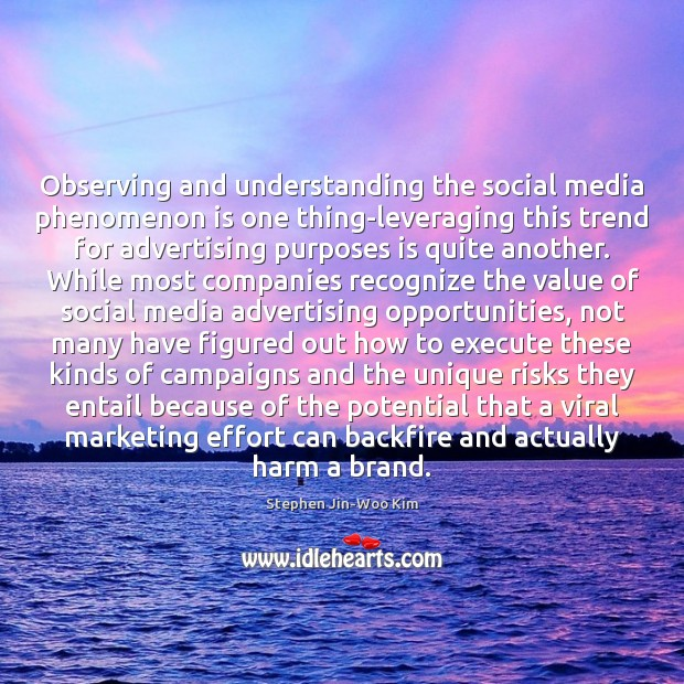 Observing and understanding the social media phenomenon is one thing-leveraging this trend Execute Quotes Image