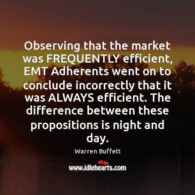 Image, Observing that the market was FREQUENTLY efficient, EMT Adherents went on to