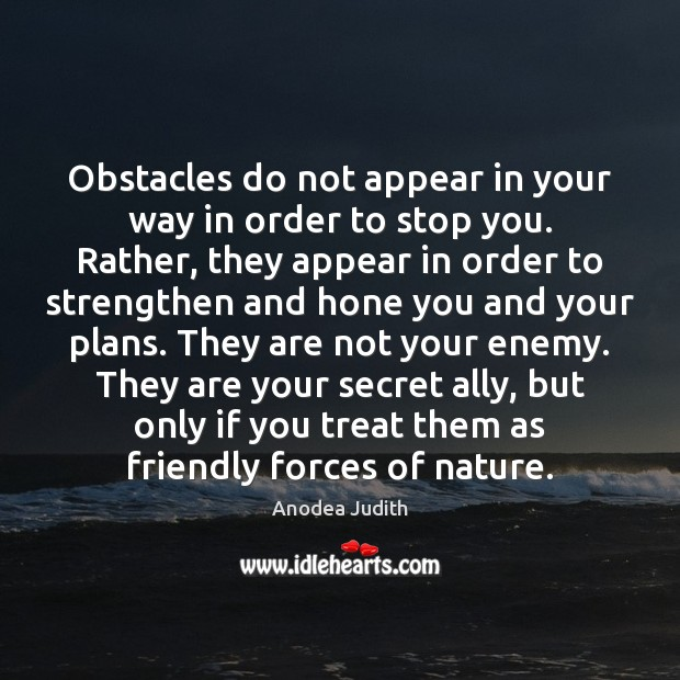 Image, Obstacles do not appear in your way in order to stop you.