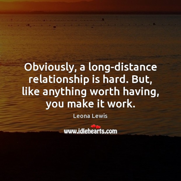 Image, Obviously, a long-distance relationship is hard. But, like anything worth having, you