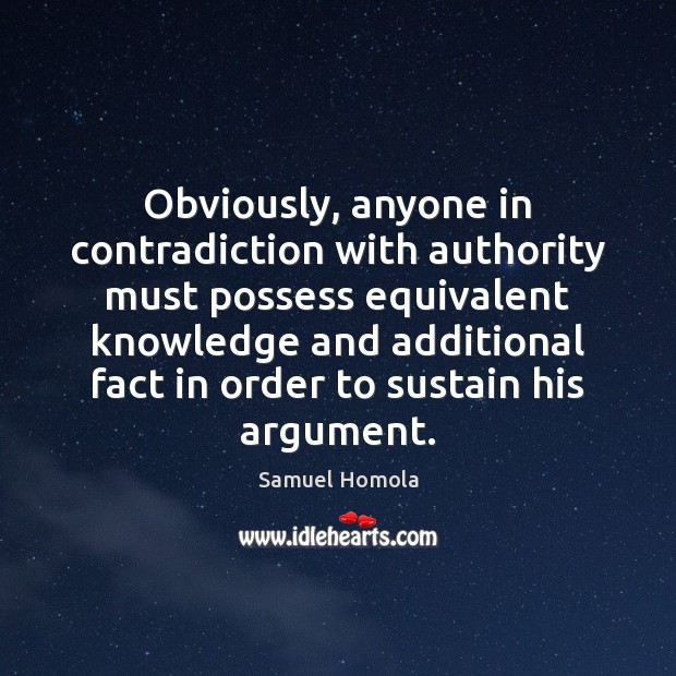 Image, Obviously, anyone in contradiction with authority must possess equivalent knowledge and additional