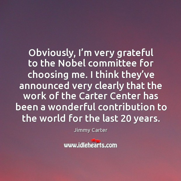 Obviously, I'm very grateful to the nobel committee for choosing me. Image