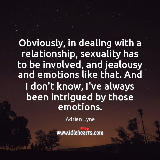 Image, Obviously, in dealing with a relationship, sexuality has to be involved, and