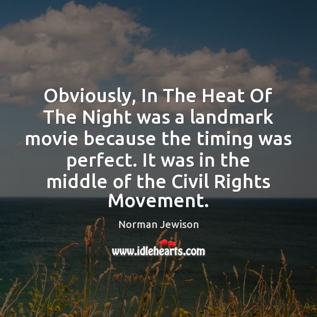 Image, Obviously, In The Heat Of The Night was a landmark movie because