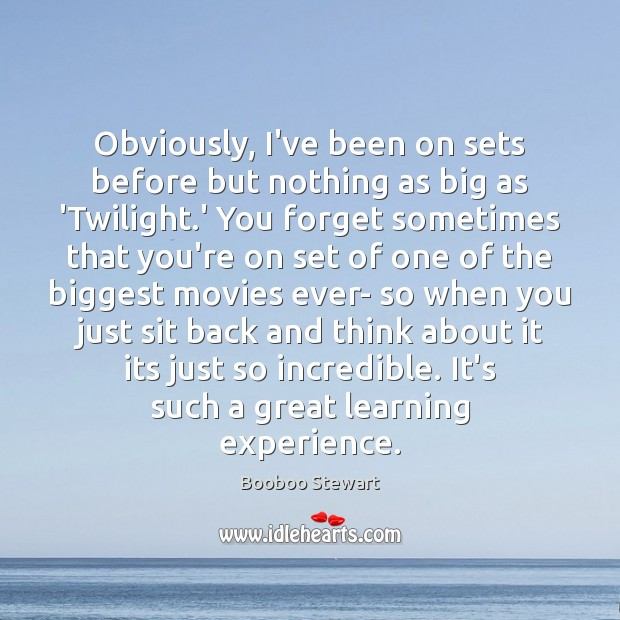 Image, Obviously, I've been on sets before but nothing as big as 'Twilight.
