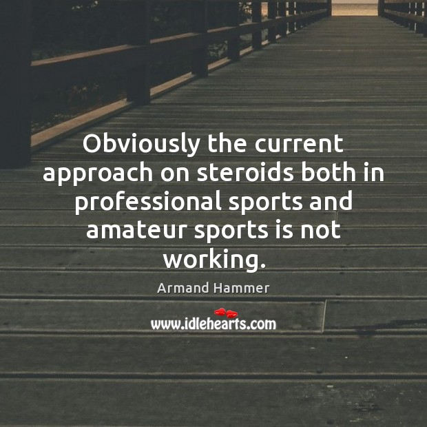 Image, Obviously the current approach on steroids both in professional sports and amateur