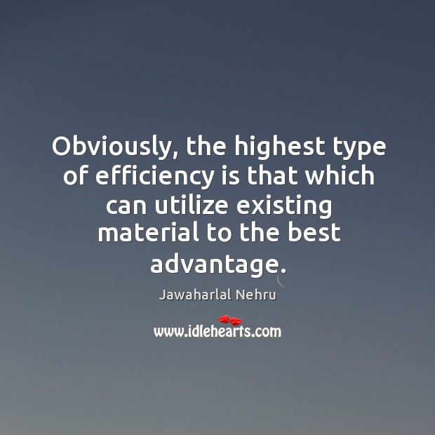Obviously, the highest type of efficiency is that which can utilize existing material to the best advantage. Image