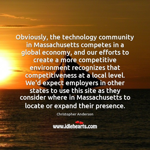Obviously, the technology community in Massachusetts competes in a global economy, and Image