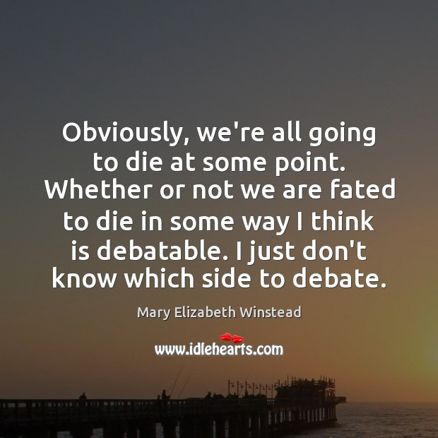 Obviously, we're all going to die at some point. Whether or not Image