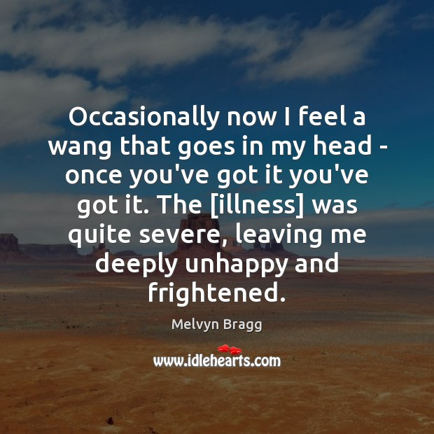 Occasionally now I feel a wang that goes in my head – Image