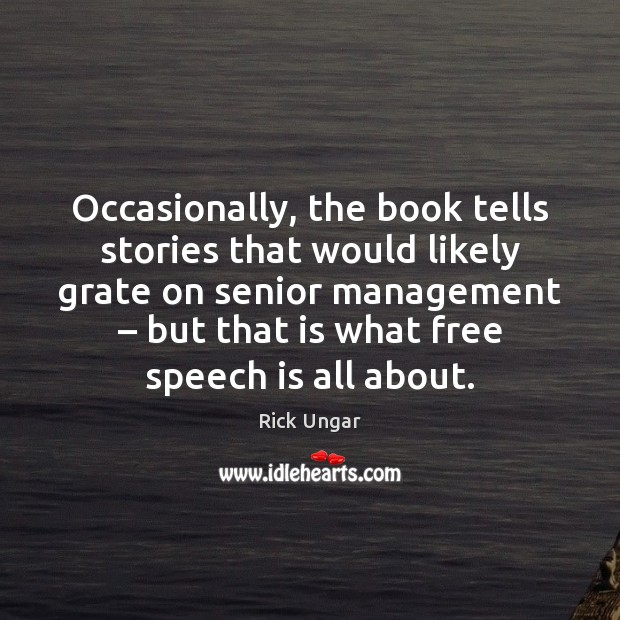 Occasionally, the book tells stories that would likely grate on senior management – Image