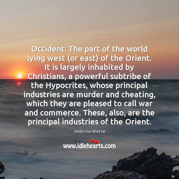 Image, Occident: The part of the world lying west (or east) of the