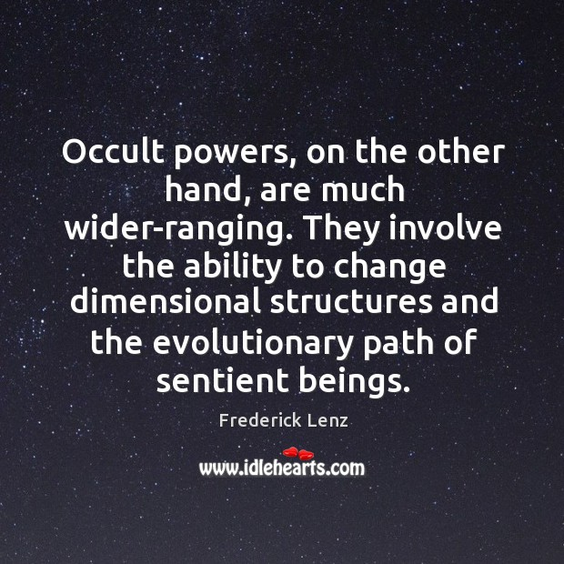 Occult powers, on the other hand, are much wider-ranging. They involve the Image