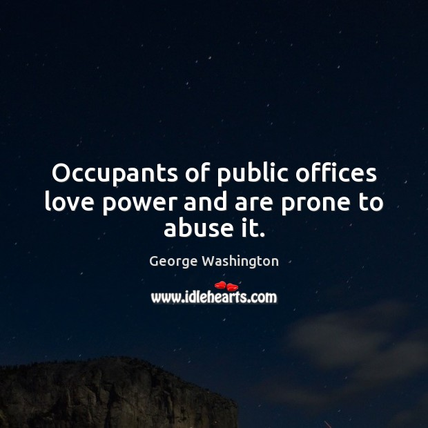 Image, Occupants of public offices love power and are prone to abuse it.