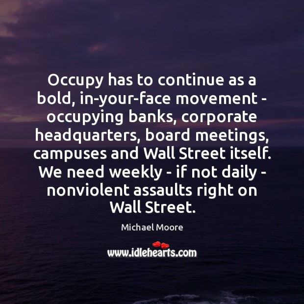 Occupy has to continue as a bold, in-your-face movement – occupying banks, Image