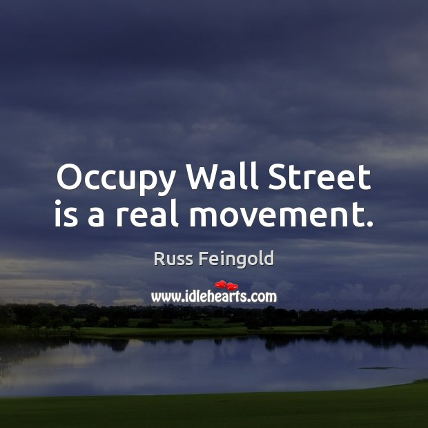 Image, Occupy Wall Street is a real movement.