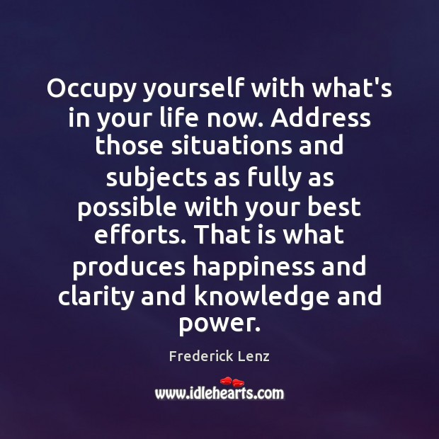 Image, Occupy yourself with what's in your life now. Address those situations and