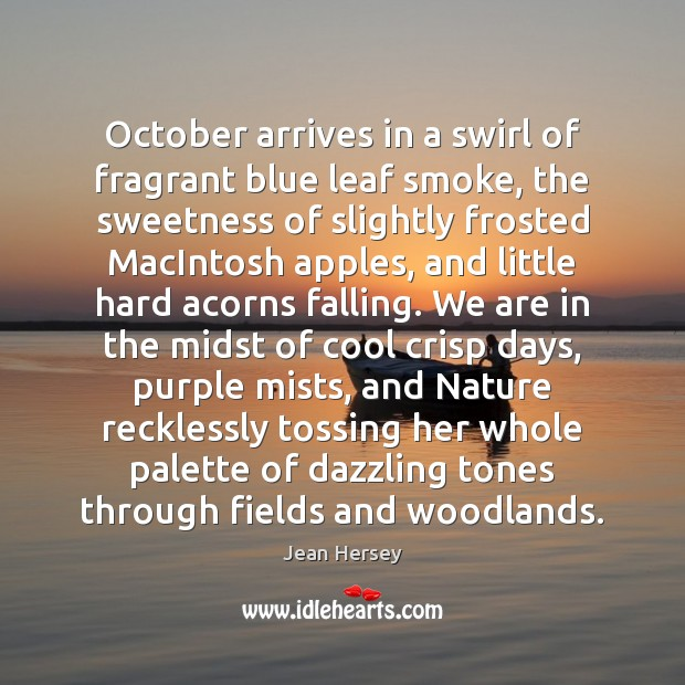 October arrives in a swirl of fragrant blue leaf smoke, the sweetness Image