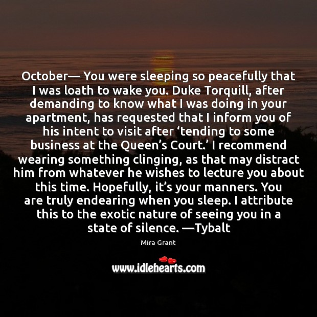 October— You were sleeping so peacefully that I was loath to wake Image
