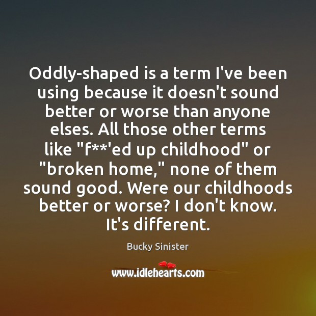 Oddly-shaped is a term I've been using because it doesn't sound better Image