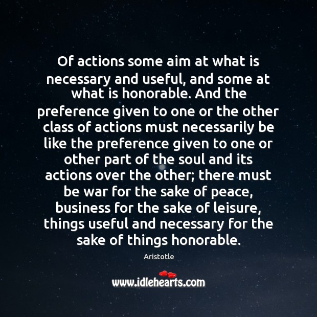 Image, Of actions some aim at what is necessary and useful, and some