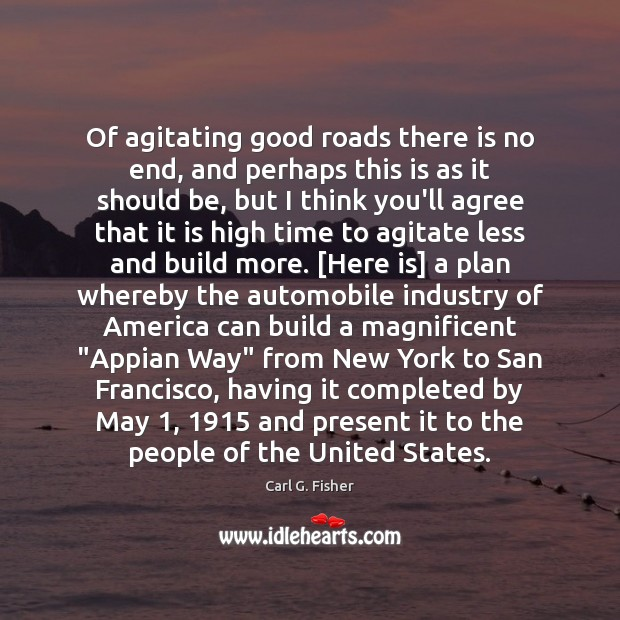 Image, Of agitating good roads there is no end, and perhaps this is