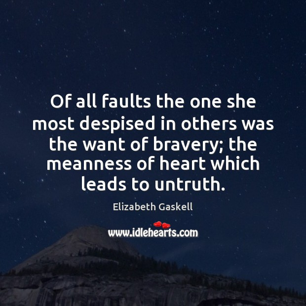 Of all faults the one she most despised in others was the Elizabeth Gaskell Picture Quote