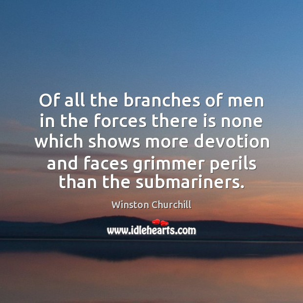 Image, Of all the branches of men in the forces there is none