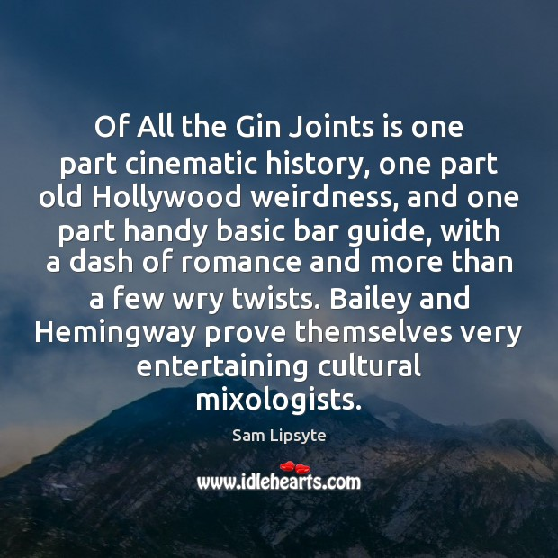 Of All the Gin Joints is one part cinematic history, one part Image