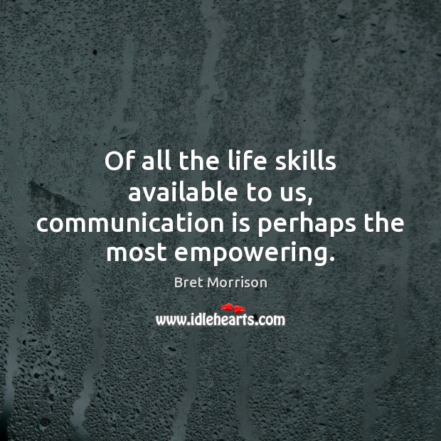 Image, Of all the life skills available to us, communication is perhaps the most empowering.