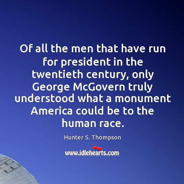 Of all the men that have run for president in the twentieth century Image
