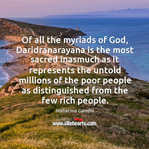 Of all the myriads of God, Daridranarayana is the most sacred inasmuch Image