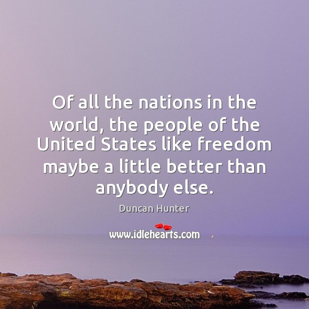 Of all the nations in the world, the people of the United Image