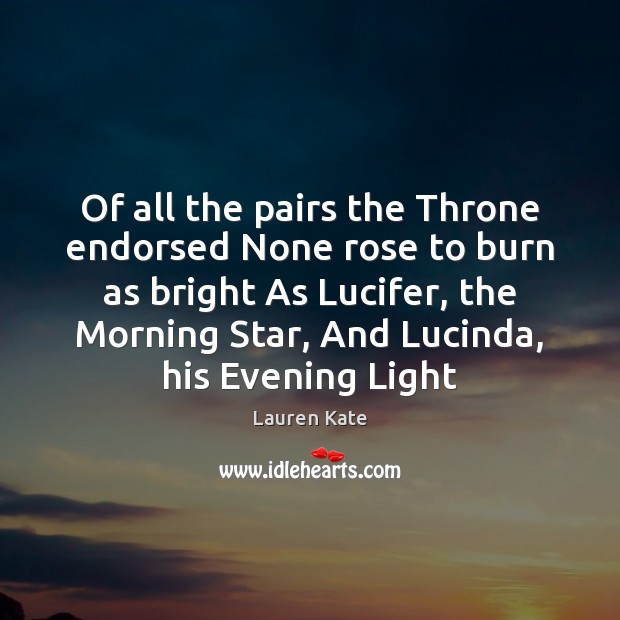 Image, Of all the pairs the Throne endorsed None rose to burn as