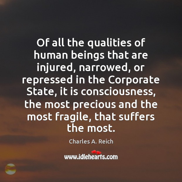 Of all the qualities of human beings that are injured, narrowed, or Image