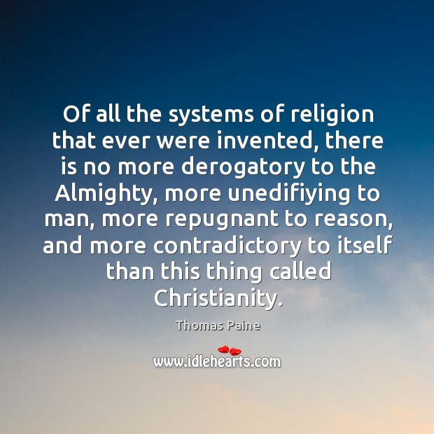 Image, Of all the systems of religion that ever were invented, there is
