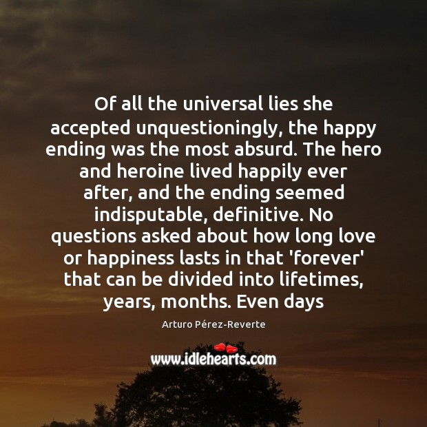 Image, Of all the universal lies she accepted unquestioningly, the happy ending was