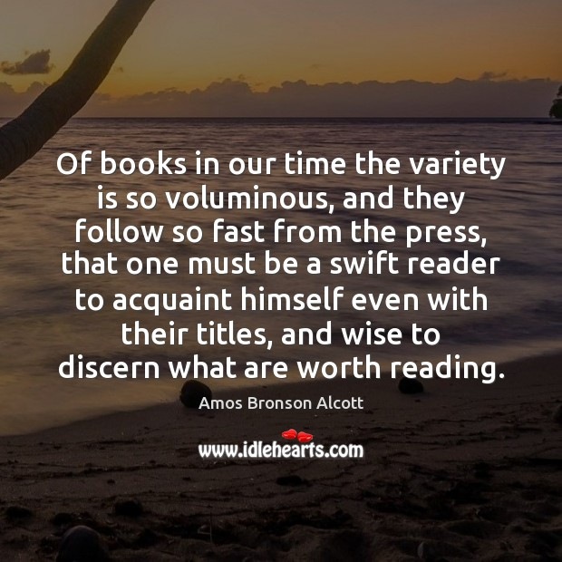 Of books in our time the variety is so voluminous, and they Image