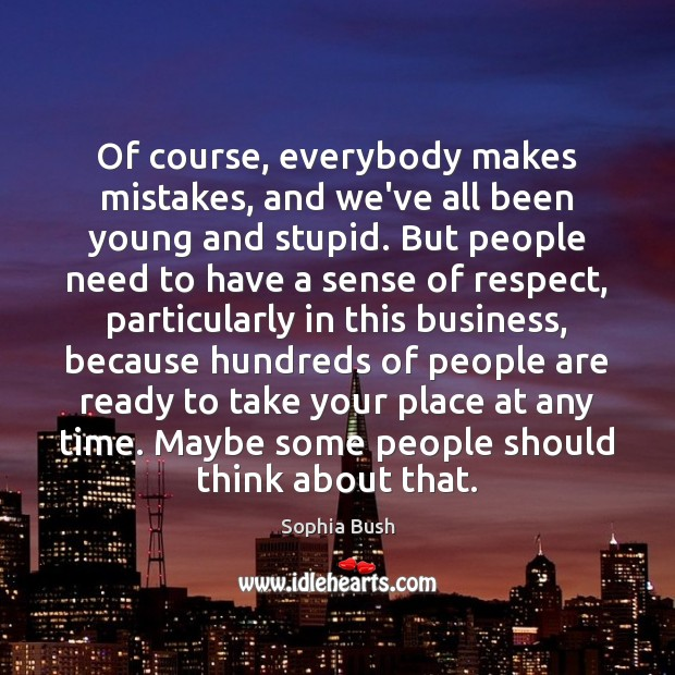 Of course, everybody makes mistakes, and we've all been young and stupid. Image