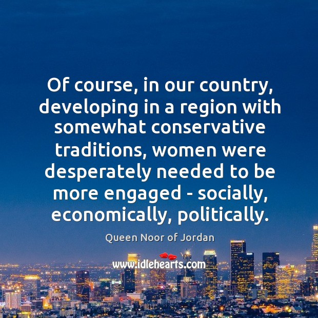 Of course, in our country, developing in a region with somewhat conservative Image