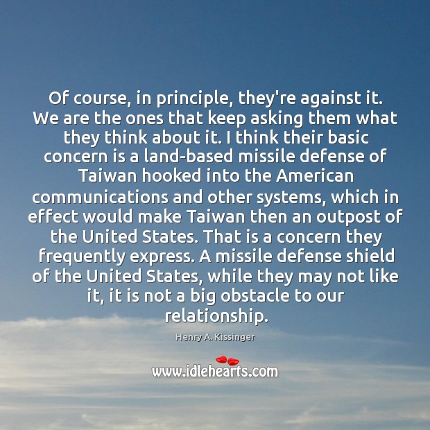 Image, Of course, in principle, they're against it. We are the ones that