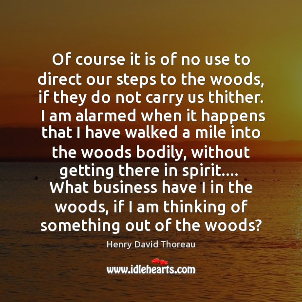 Of course it is of no use to direct our steps to Business Quotes Image