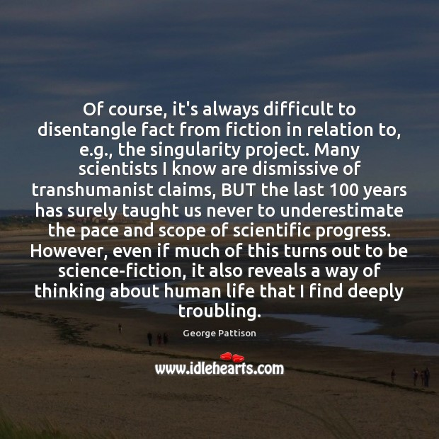 Of course, it's always difficult to disentangle fact from fiction in relation Underestimate Quotes Image