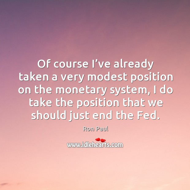 Image, Of course I've already taken a very modest position on the monetary system