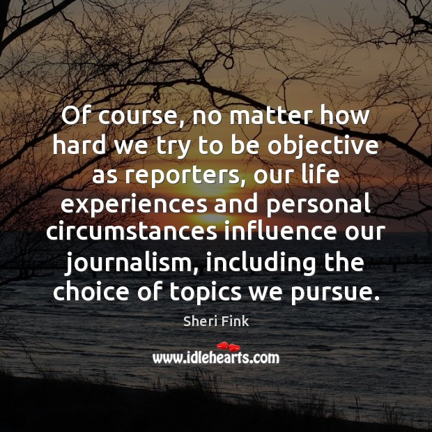 Of course, no matter how hard we try to be objective as Image