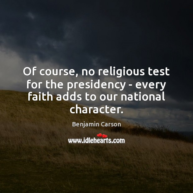 Of course, no religious test for the presidency – every faith adds Image