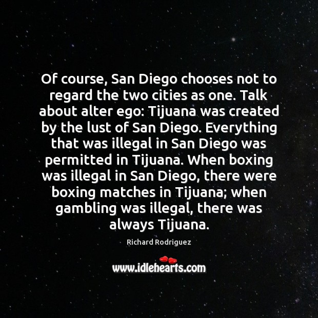 Image, Of course, San Diego chooses not to regard the two cities as