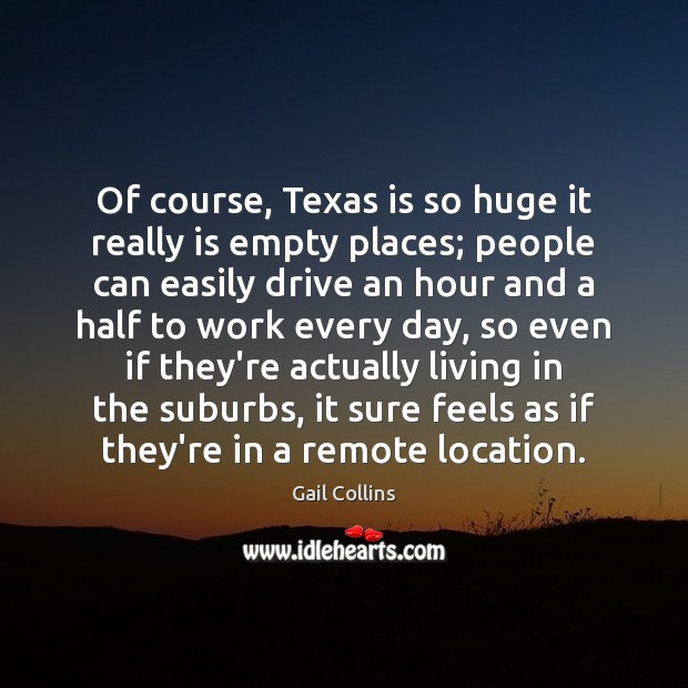 Image, Of course, Texas is so huge it really is empty places; people